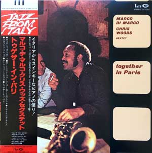 """bf32f199991 1183. MARCO DI MARCO – CHRIS WOODS SEXTET: """"Together In Paris"""" (Tam Records  – YX-7042) (Record: Near Mint/ Jacket: Near Mint/ Insert: Near Mint/ Obi:  Near ..."""